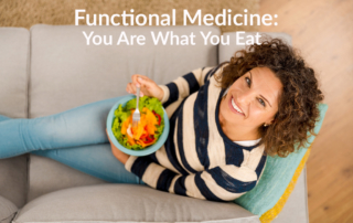 Functional Medicine: You Are What You Eat